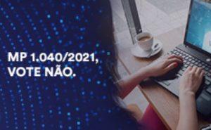 Read more about the article Diga NÃO à MP 1.040/2021 em consulta pública do Senado